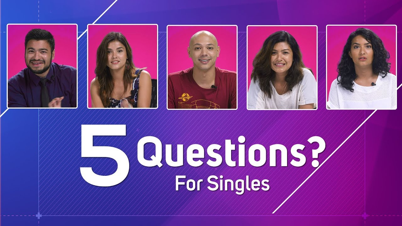 5 Questions for Singles | Radio Nagarik