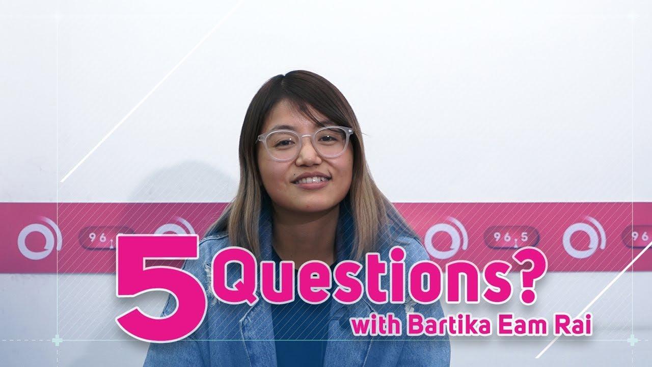 5 Questions with Bartika Eam Rai | Najeek Singer