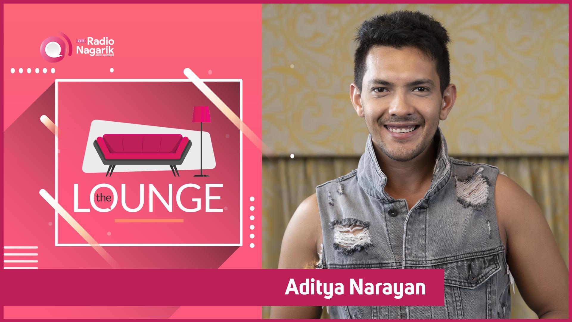 Aditya Narayan Jha / I am a Camera-Shy person | The Lounge - Jai Pradhan