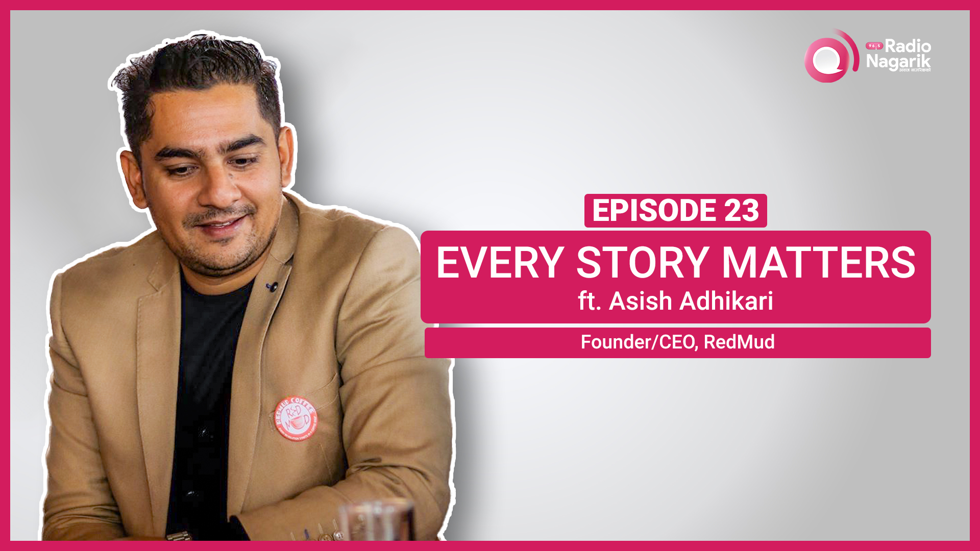 Ashish Adhikari | Founder/CEO of #RedMud | Nepali Podcast