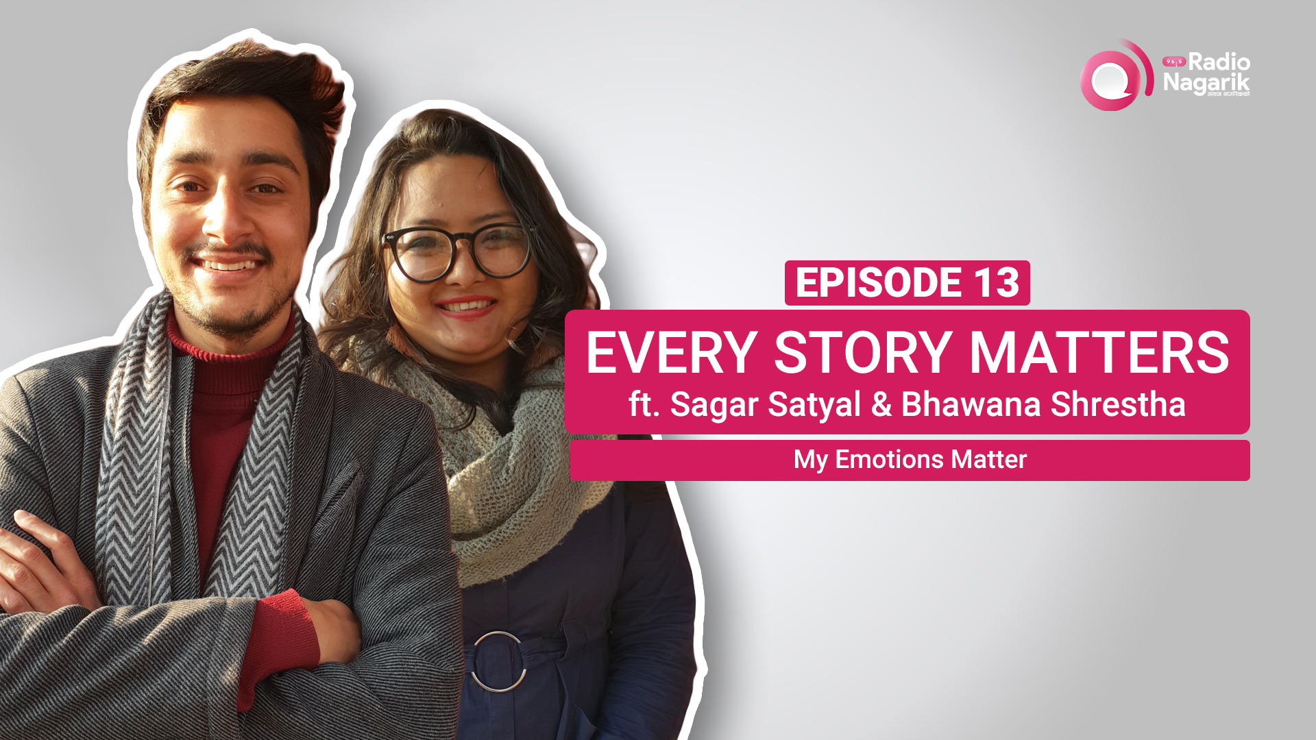 Sagar Satyal & Bhawana Shrestha talks about why Emotion Matters | Nepali Podcast