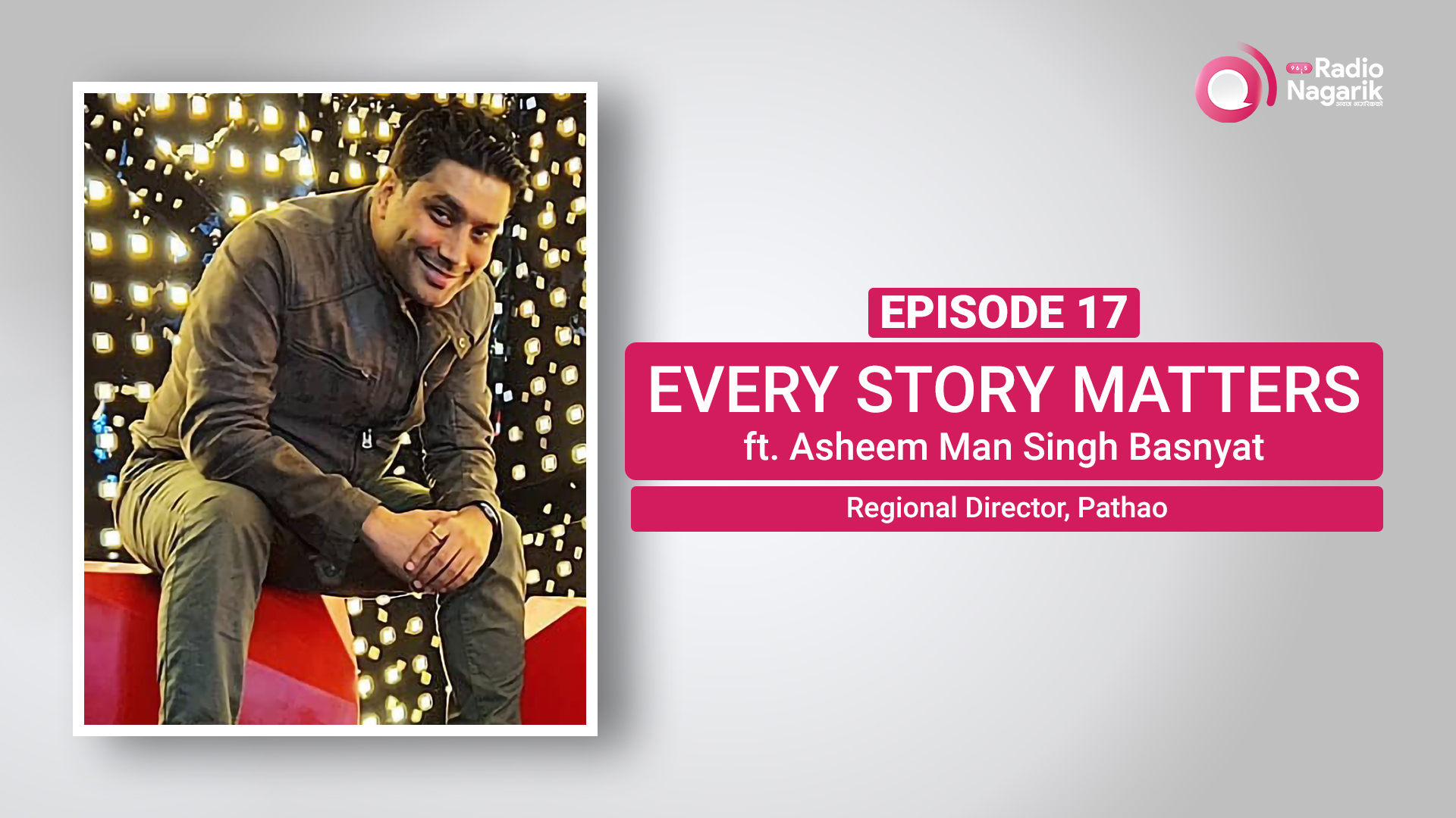 The Revolutionary Ride 'Pathao' | Asheem Man Singh Basnyat | Nepali Podcast