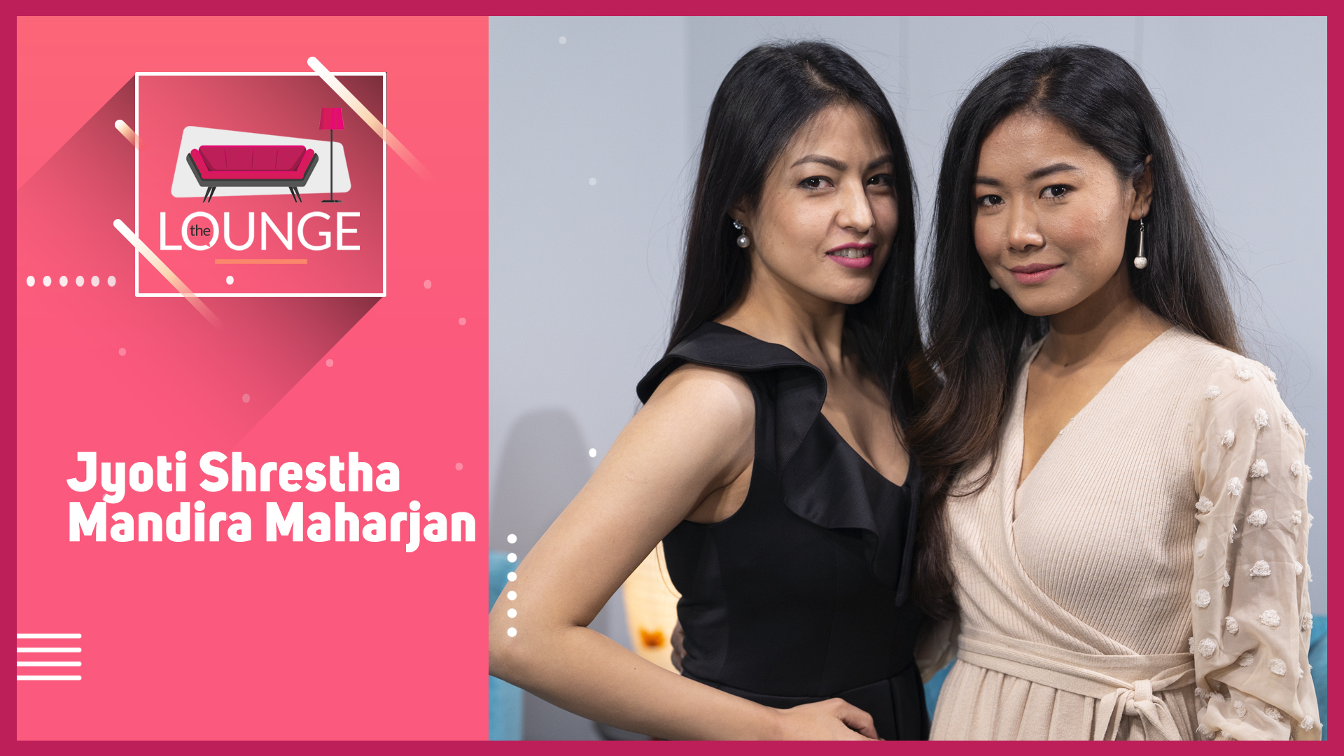 Life of VJ / Jyoti Shrestha and Mandira Maharjan | The Lounge with Jai Pradhan