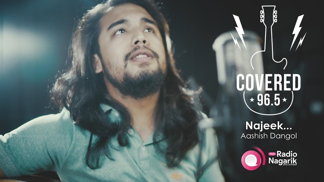 COVERED Ep.1: Najeek | Aashish Dangol (Bartika Eam Rai Cover)
