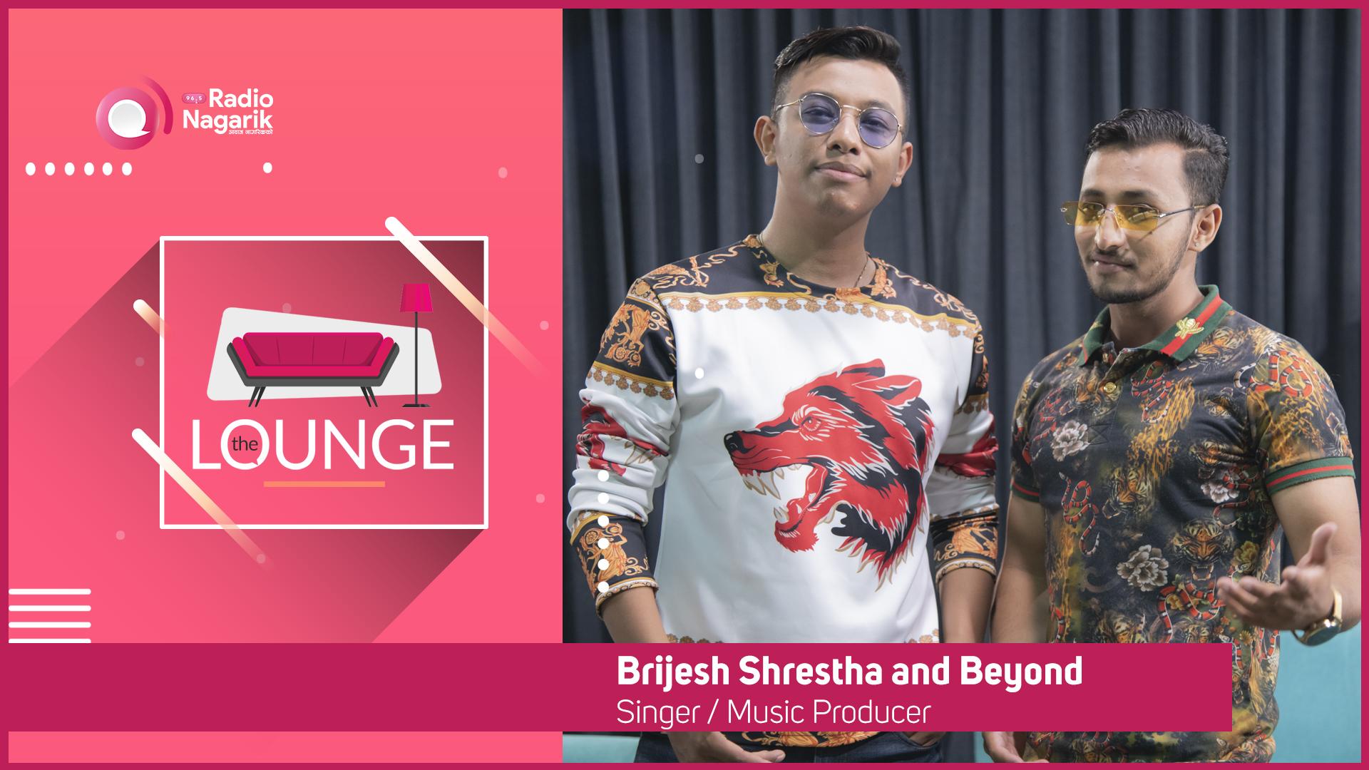 #MonsoonGiveaway - Brijesh Shrestha | Beyond - The Lounge | Jai Pradhan