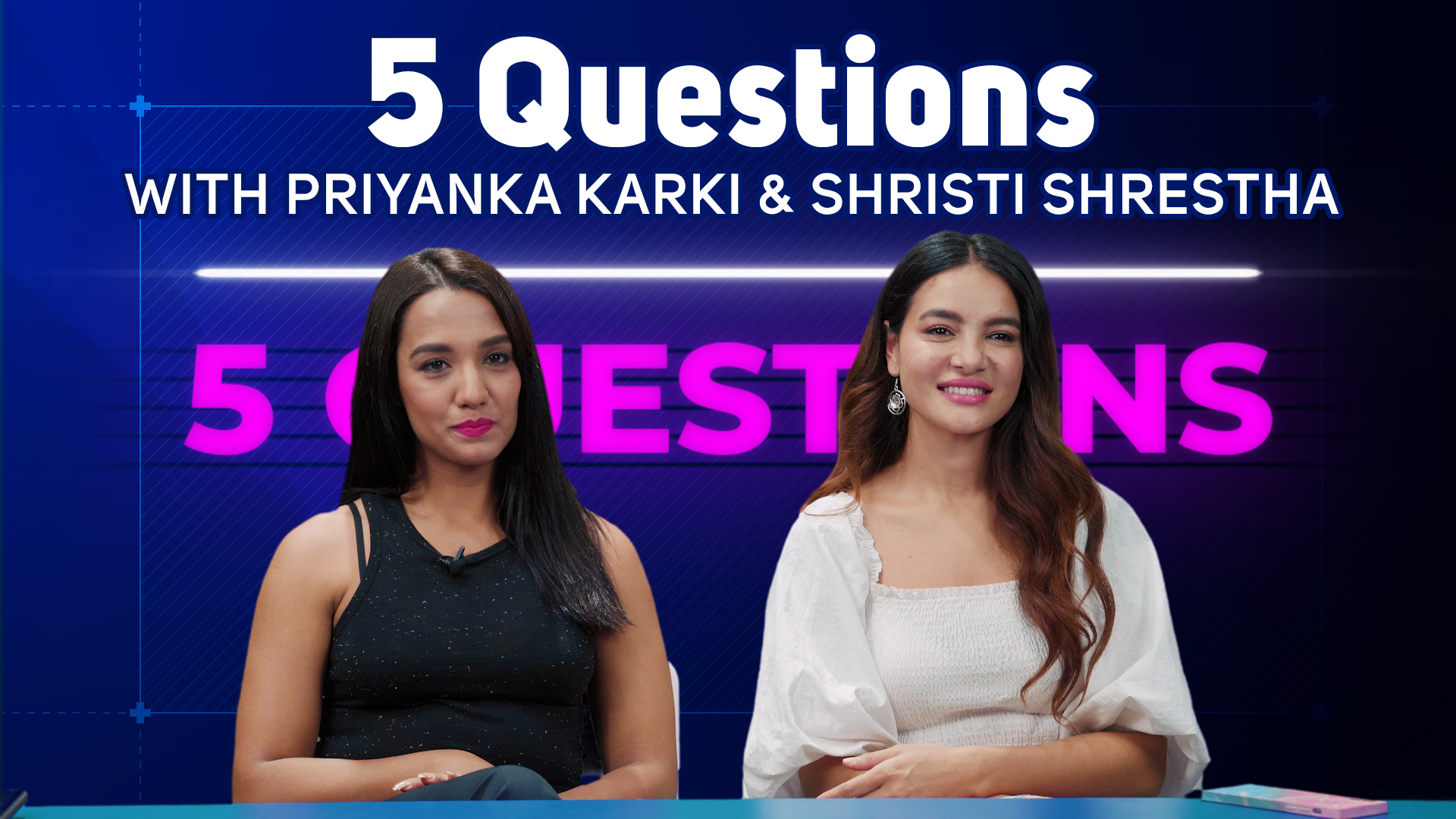 5 Questions with Priyanka Karki & Shristi Shrestha | Pahaar
