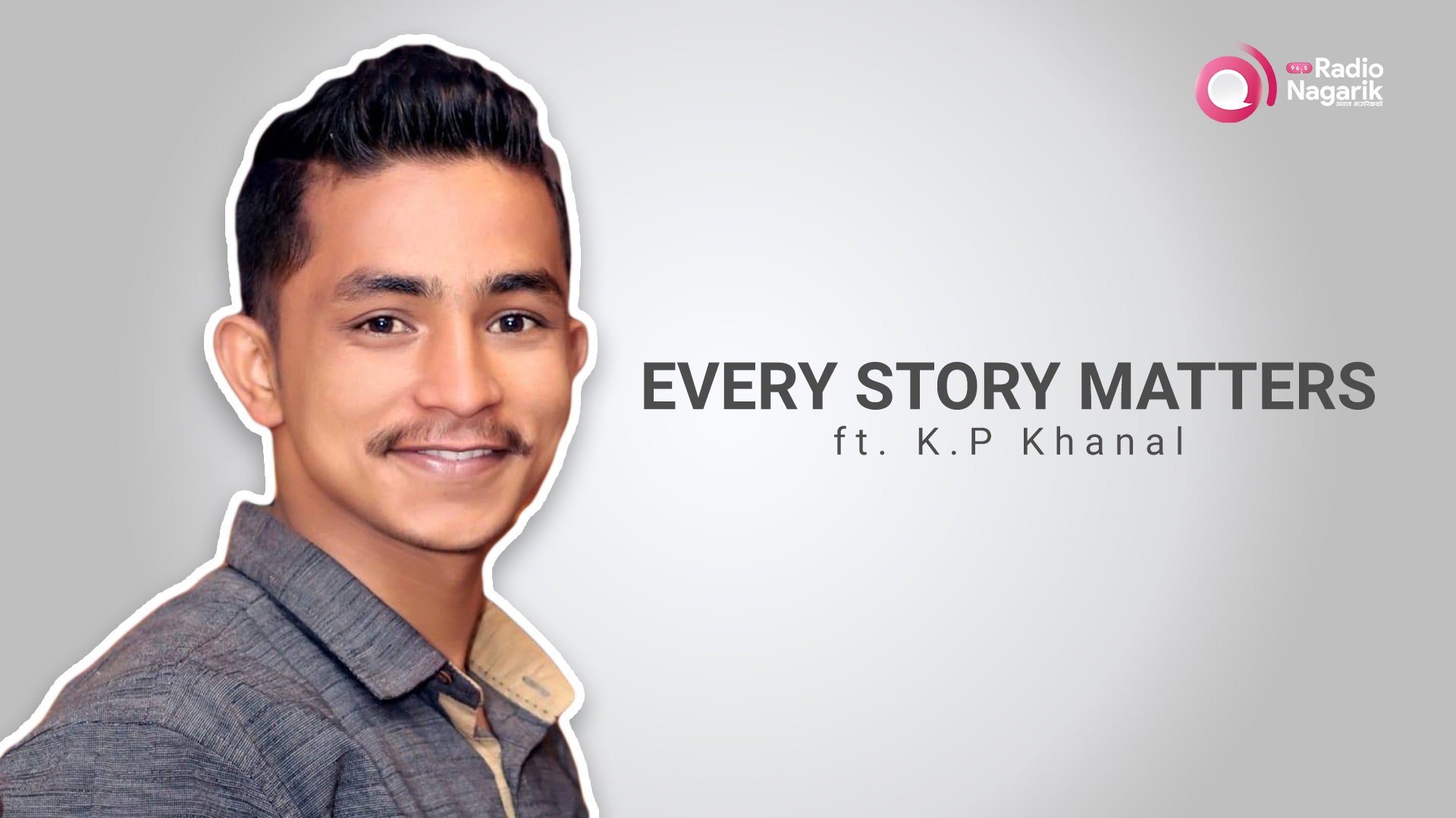 Young activist who cleans while everybody sleeps - PODCAST with KP Khanal | Every Story Matters