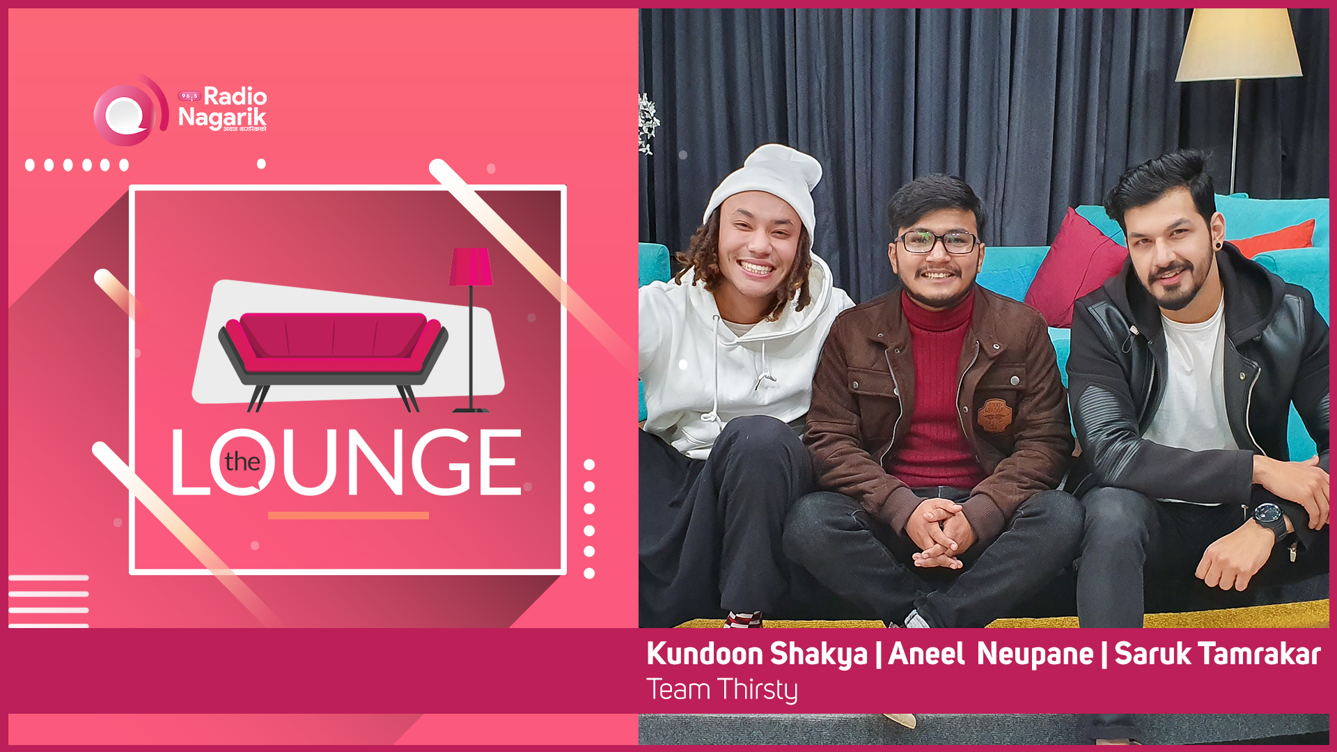 The THIRSTY TRIO (Saruk Tamrakar, Kundoon Shakya, Aneel Neupane) | The Lounge with Jai Pradhan