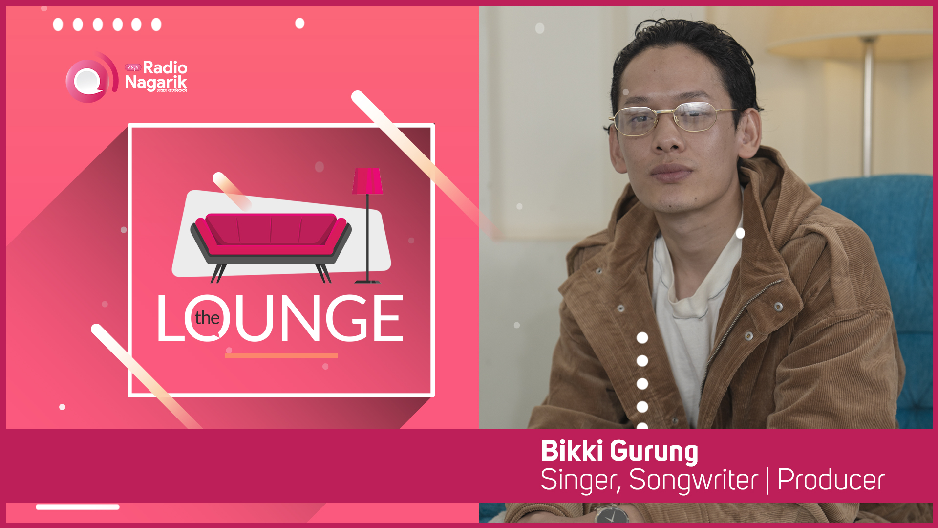 Bikki Gurung / Singer, Songwriter, Producer | The Lounge with Jai Pradhan