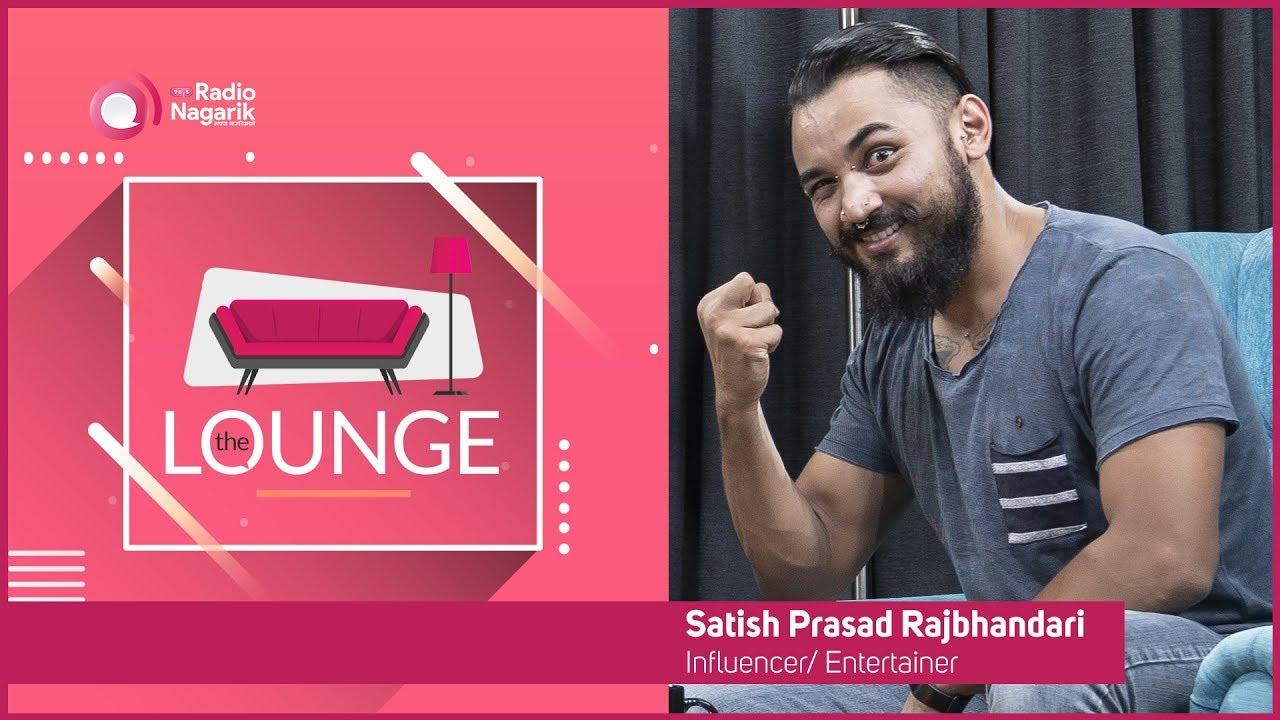 Satish Prasad Rajbhandari - Influencer, Entertainer | The Lounge - Jai Pradhan