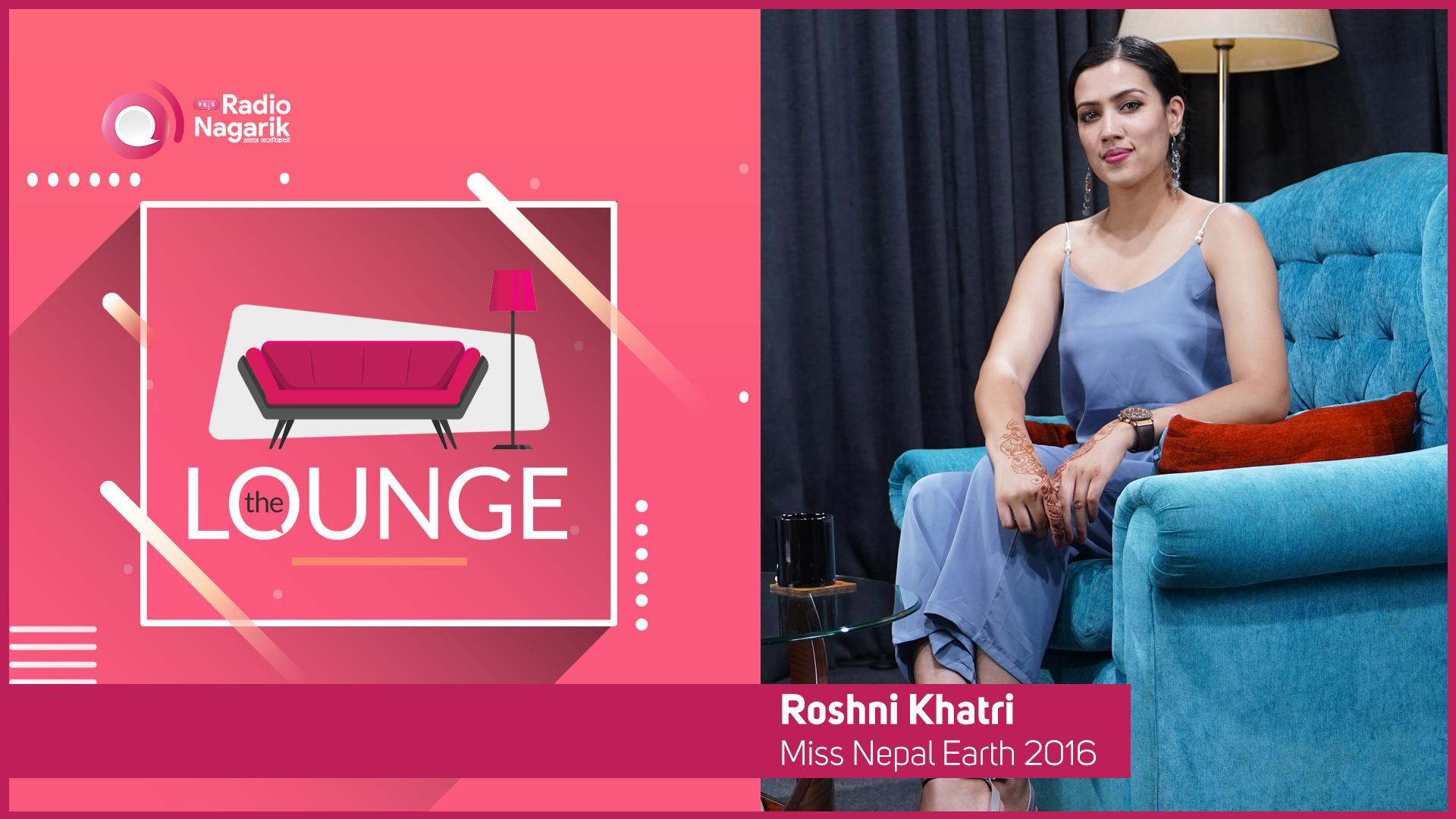 Roshni Khatri - Miss Nepal Earth 2016 | The Lounge | Jai Pradhan