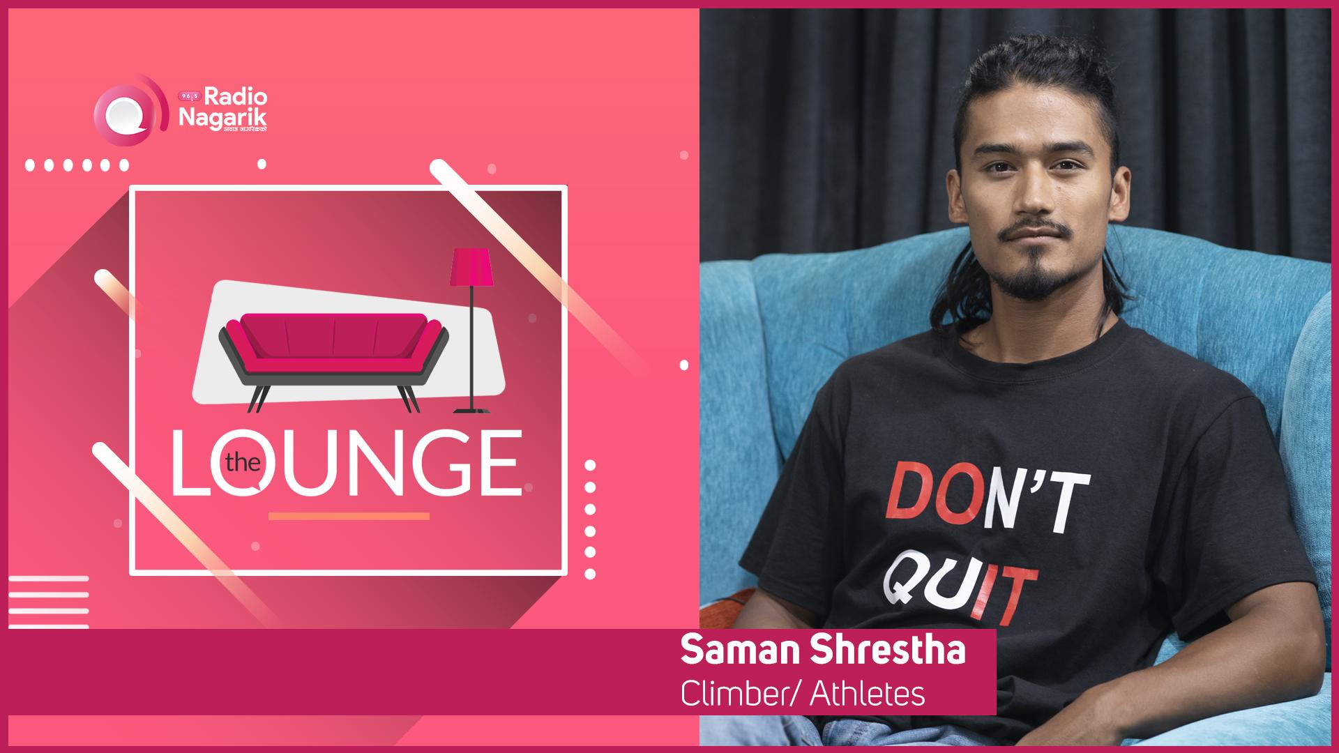 Saman Shrestha / First Himalaya Roadies - The Lounge | Jai Pradhan