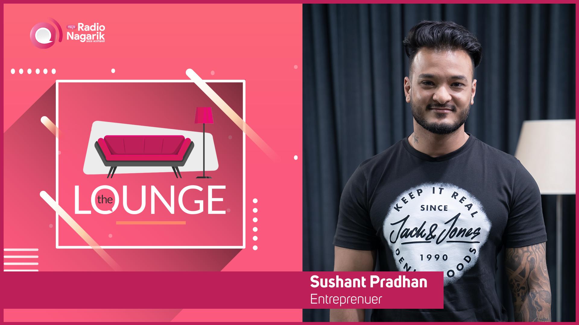 Sushant Pradhan - Fitness Enthusiast | The Lounge | Jai Pradhan #MonsoonGiveaway